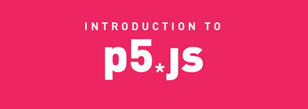 Introduction to p5.js✌