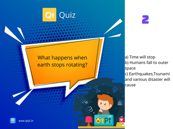 QtQuiz-Episode 2-What happens when Earth stops rotating- Q & A by QtPi Student Ambassador, Mr.Namit