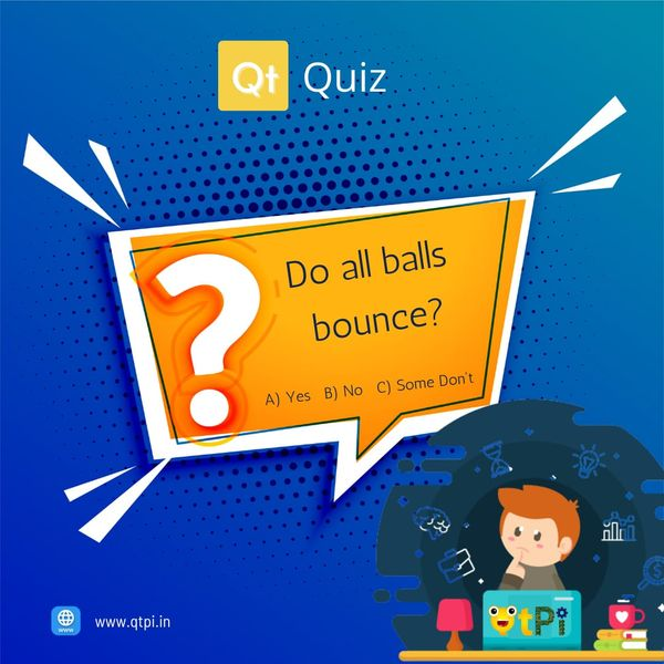 QtQuiz 1: Do all balls bounce?